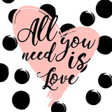 all you need is love. design for holiday greeting card and invitation of the wedding