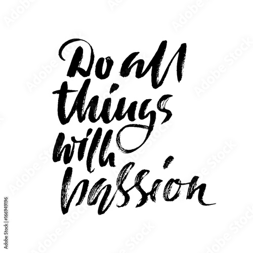 Do all things with passion Poster