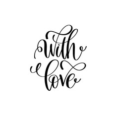 with love black and white positive quote to celebration holiday