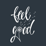 Feel good. Inspirational quote about happiness