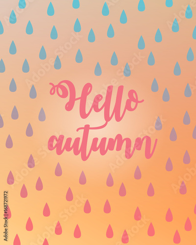 Foto op Canvas Positive Typography Hello autumn lettering over raindrops. Greeting postcard