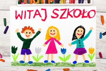 Kolorowy rysunek przedstawiający napis WITAJ SZKOŁO oraz  cieszące się dzieci. Powrót do szkoły