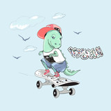 Cute dinosaur with skateboard and slogan. Vector baby patch for fashion apparels, t shirt, stickers and printed tee design.