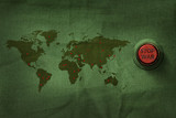 Stop War Concept, Button to push on World Map Military Fabric Texture background - 169841185