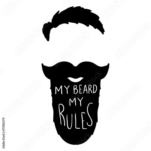 My beard my rules. Human beard with lettering. Poster