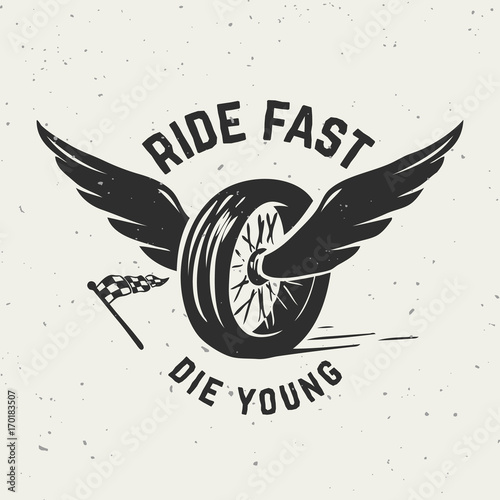 Plakát Ride fast die young. Hand drawn wheel with wings.