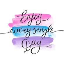 Enjoy Every Single Day Sticker