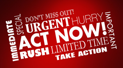 Act Now Limited Time Offer Hurry Words 3d Illustration