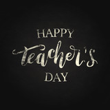 Vector isolated lettering for Happy Teacher Day in chalk design for decoration and covering on the dark background. - 173059554