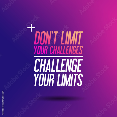 """Fototapeta Motivation """" Don't Limit Your Challenges - Challenge Your Limits"""" – Sport Fitness Workout Fit Zitat - Typografie"""