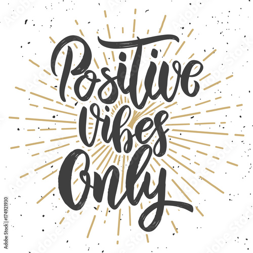 Plexiglas Positive Typography Positive vibes only. Hand drawn lettering phrase. Motivation quote.