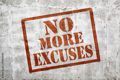 Foto op Canvas Graffiti no more excuses graffiti on stucco wall