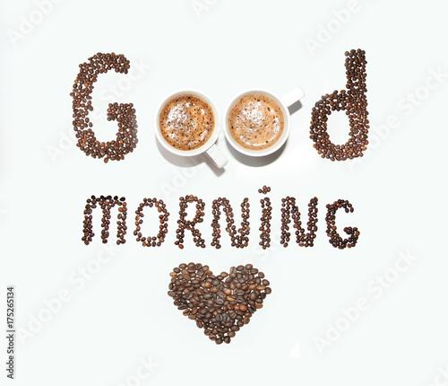 Papiers peints Café en grains An inscription of coffee beans and cups, good morning on a white background