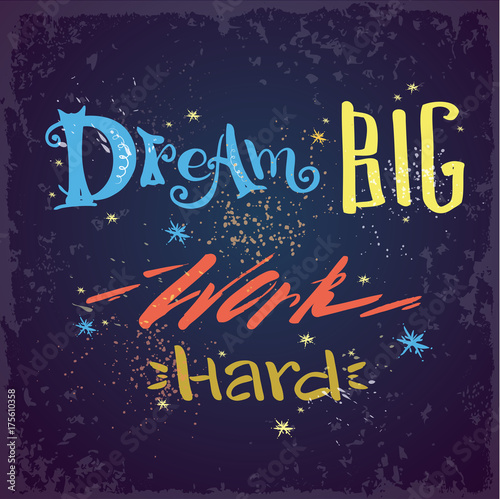 Papiers peints Positive Typography Dream Big work hard- lettering