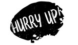 Hurry Up rubber stamp. Grunge design with dust scratches. Effects can be easily removed for a clean, crisp look. Color is easily changed. - 175616574