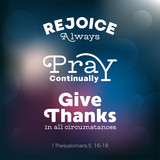 christian bible quote for use as poster or flying about rejoice, pray and give thanks from Thessalonians - 175900115