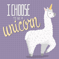 cute cartoon lama alpaca with unicorn horn.polka dot seamless background.hand drawn lettering quote - I choose to be a unicorn.Vector Illustration.unique design for cards, posters,t-shirts,invitations