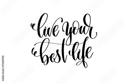 Aluminium Positive Typography live your best life hand written lettering inscription