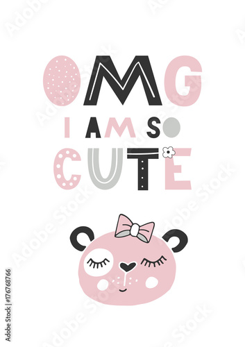 OMG I am so cute - unique hand drawn nursery poster with handdrawn lettering in scandinavian style. Vector illustration