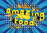 Amazing Food - Comic book style phrase on abstract background. - 176794547