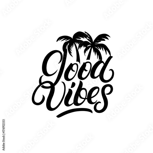 Staande foto Positive Typography Good Vibes hand written lettering with palms.