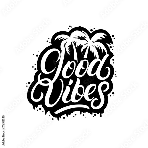 Plexiglas Positive Typography Good Vibes hand written lettering with palms.