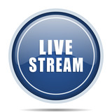 Live stream blue round web icon. Circle isolated internet button for webdesign and smartphone applications. - 177314132