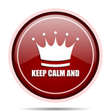 Keep calm and red glossy round web icon. Circle isolated internet button for webdesign and smartphone applications. - 177483169