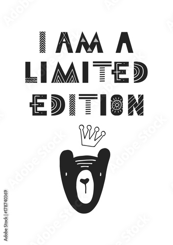 I am a limited edition - Cute hand drawn nursery poster with cartoon animal and lettering in scandinavian style.