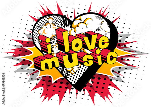 Foto op Plexiglas Pop Art I Love Music - Comic book style word on abstract background.