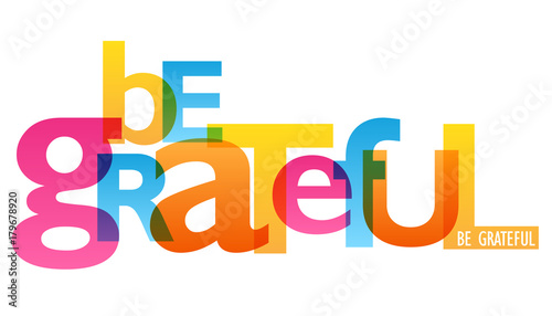 Plexiglas Positive Typography BE GRATEFUL typography poster