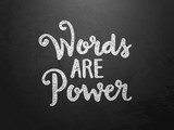 WORDS ARE POWER hand-lettered on blackboard - 179710921