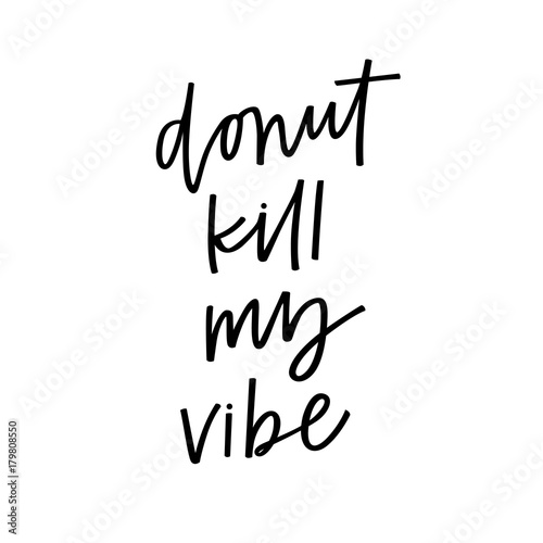 Donut Kill My Vibe Poster