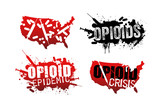 Set of grunge designs with text about the opioid crisis or epidemic in the United States. - 179939773