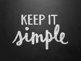 Motivational Quote KEEP IT SIMPLE  - 180089582