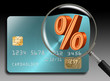 Credit card interest rate percentage needs to be examined and this magnifying glass is doing that in the illustration.