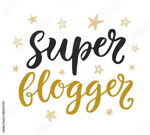 Fotobehang Positive Typography Super Blogger hand written trendy lettering