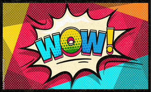 Foto Spatwand Graffiti Wow pop art vector cloud and bubble. Sexy Wow speech bubble. Trendy Colorful retro vintage background in pop art retro comic style. Social media bubble. Easy editable for Your design.