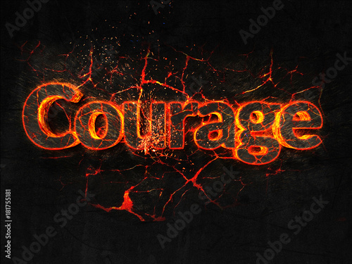 Courage Fire text flame burning hot lava explosion background.