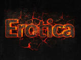 Erotica Fire text flame burning hot lava explosion background.