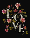 Embroidery roses flowers. Slogan Love. Classical embroidery blossoming rose buds on black background, template fashionable clothes, t-shirt design, beautiful flowers vector - 182154127