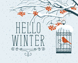 Vector winter landscape with lettering Hello Winter, with snow-covered branches, and red clusters of Rowan tree. Red bird in a cage hung on a branch in a flat style