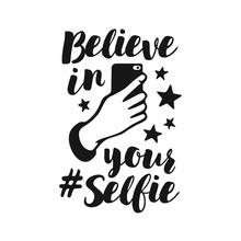 Believe In Your Selfie Funny Poster  Vintage Illustration Sticker