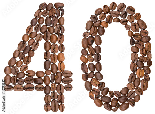 Poster Arabic numeral 40, forty, from coffee beans, isolated on white background
