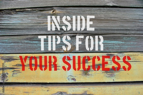 Inside tips for ypur success