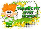 Vector illustrated cartoon boy with You Are My Best Friend text.