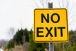 Yellow Road Sign Reading No Exit