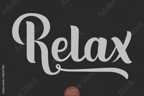 Poster Positive Typography Hand drawn lettering Relax. Elegant modern handwritten calligraphy. Vector Ink illustration. Typography poster. For cards, invitations, print