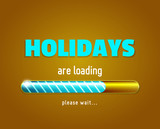 Holidays are loading, vector illustration with the progress bar