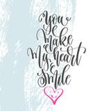 you make my heart smile - hand lettering poster on blue brush st - 183404165